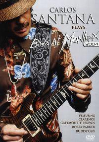 Cover Carlos Santana - Plays Blues At Montreux 2004 [DVD]